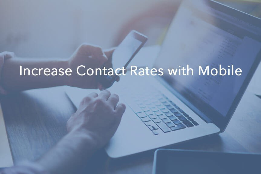 increase contact rates mobile
