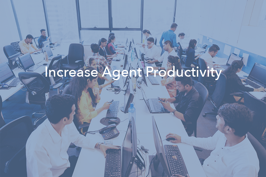 Increase Agent Productivity