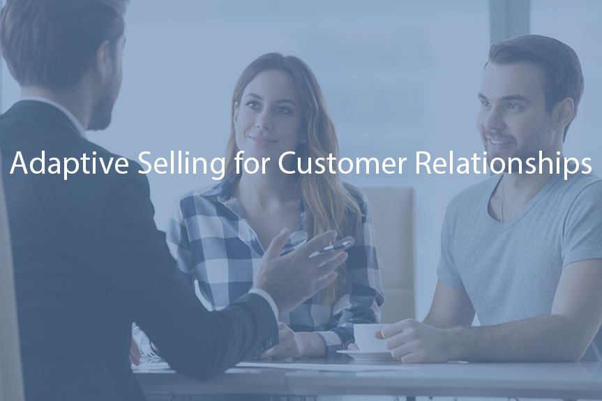 Adaptive Selling for Customer Relationships