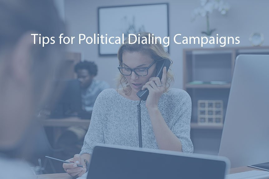 Tips for Political Dialing Campaigns