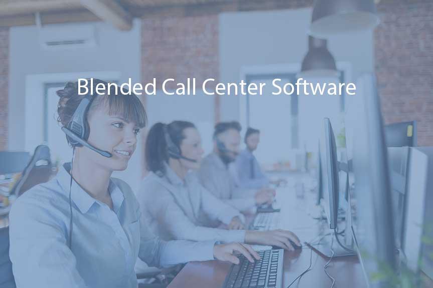 Blended Call Center Software