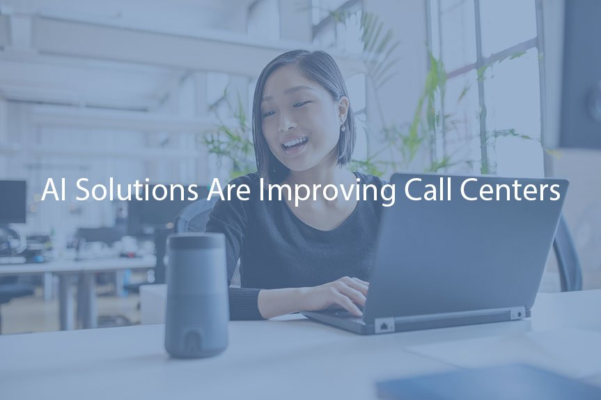 AI Solutions Improving Call Centers