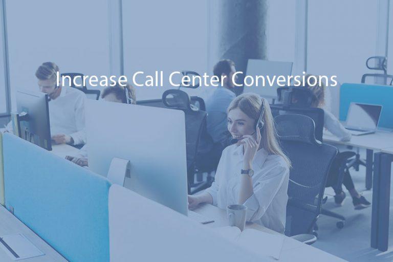 Increase Call Center Conversions