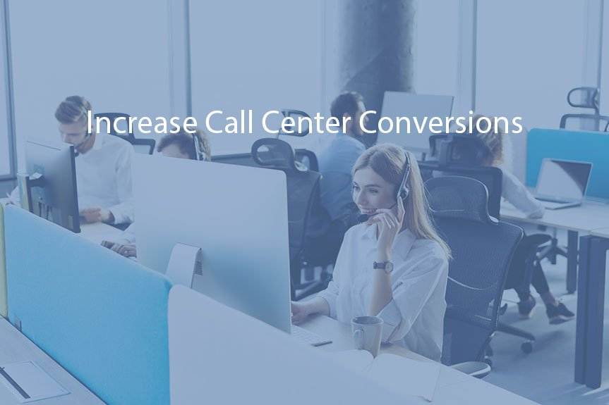 Increase Call Center Conversions