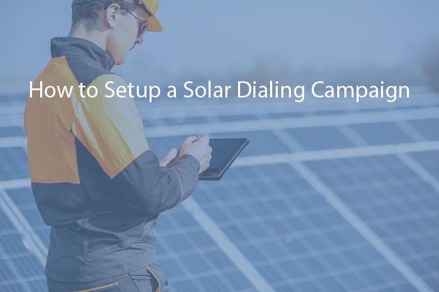 Setup a Solar Dialing Campaign