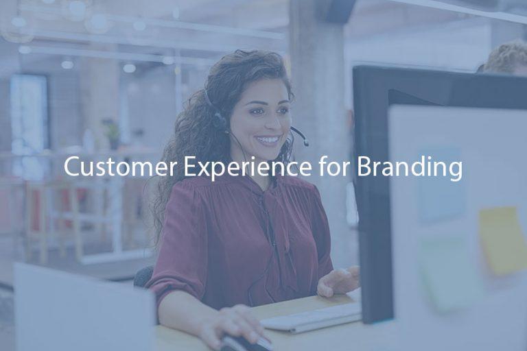 Customer Experience for Branding