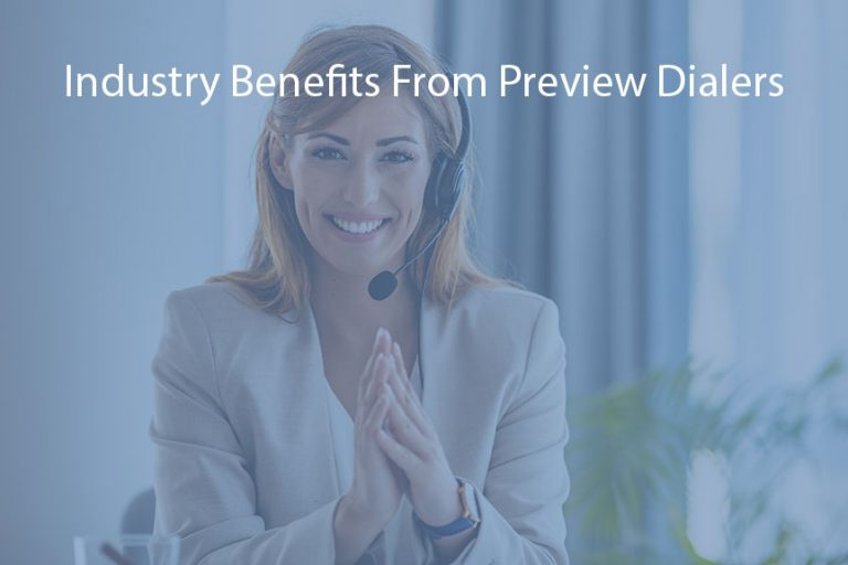 Industry Benefits From Preview Dialers