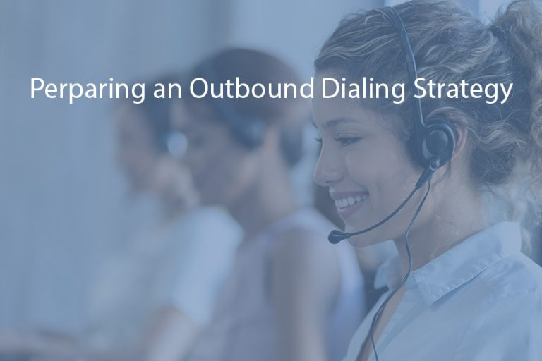 Preparing an Outbound Dialing Strategy