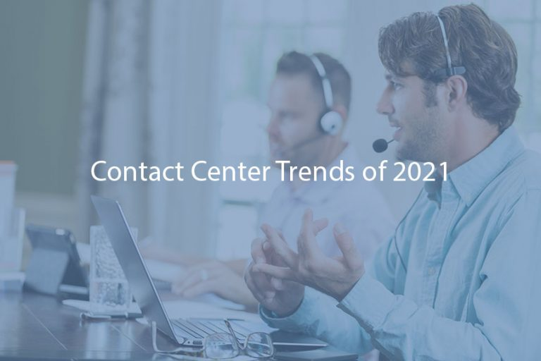 Contact Center Trends of 2021