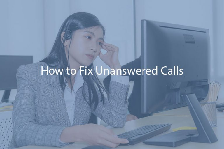 How to Fix Unanswered Calls