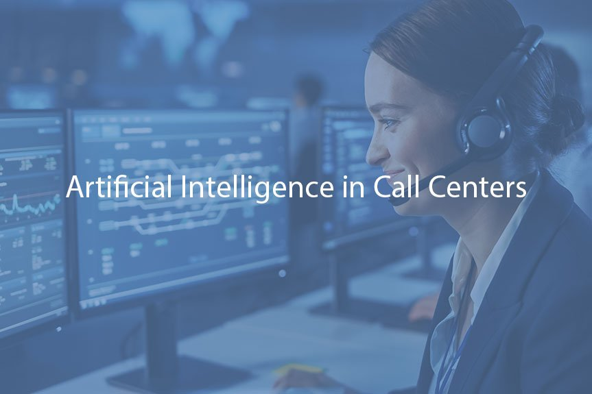 Artificial Intelligence in Call Centers