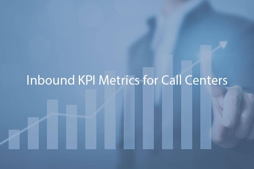 Inbound KPI Metrics for Call Centers