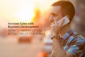 Business Development Sales Start with a Warm-up Call