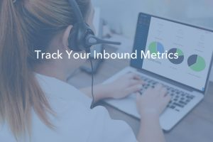 5 Inbound Call Center Metrics You Should Be Tracking