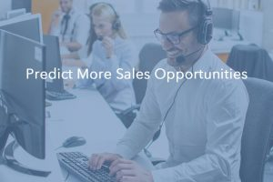 Is Your Calling Software Predicting Opportunities for Your Sales Team?