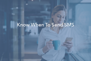 When Is the Right Time to SMS Message Your Prospects?